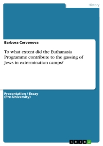 Title: To what extent did the Euthanasia Programme contribute to the gassing of Jews in extermination camps?