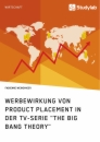 "Title: Werbewirkung von Product Placement in der TV-Serie ""The Big Bang Theory"""
