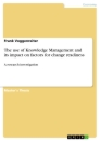 Title: The use of Knowledge Management and its impact on factors for change readiness