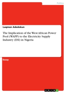 Title: The Implication of the West African Power Pool (WAPP) to the Electrify Supply Industry (ESI) in Nigeria