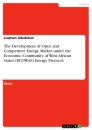 Title: The Development of Open and Competitive Energy Market under the Economic Community of West African States (ECOWAS) Energy Protocol