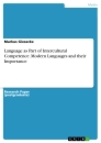 Titel: Language as Part of Intercultural Competence. Modern Languages and their Importance