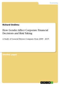Title: How Gender Affect Corporate Financial Decisions and Risk Taking