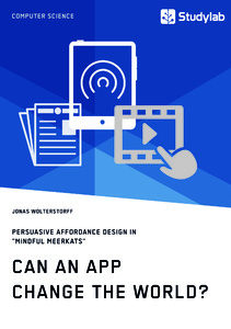 "Title: Can an App change the world? Persuasive Affordance Design in ""Mindful Meerkats"""