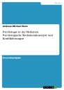Titel: Psychologie in der Mediation.  Psychologische Mediationskonzepte und Konfliktlösungen