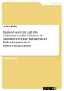 Title: Balanced Scorecard und ihre weiterentwickelten Varianten als zukunftsorientiertes Instrument des Risikomanagements in Industrieunternehmen