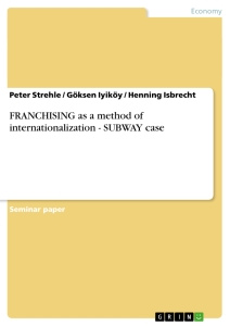 Title: FRANCHISING as a method of internationalization - SUBWAY case