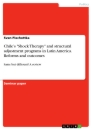 """Title: Chile's """"Shock Therapy"""" and structural adjustment programs in Latin America. Reforms and outcomes"""