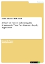 Title: A Study on Factors Influencing the Selection of a Third Party Customer Loyalty Application