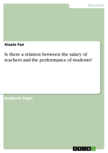 Title: Is there a relation between the salary of teachers and the performance of students?