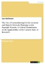 Titel: The Use of Geomarketing for the Location and Branch Network Planning on the Example Porsche. A Critical Examination of the Applicability of the Current State of Research