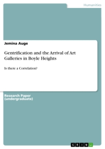 Title: Gentrification and the Arrival of Art Galleries in Boyle Heights
