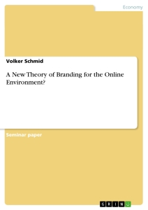 Title: A New Theory of Branding for the Online Environment?