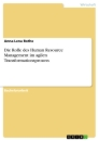 Title: Die Rolle des Human Resource Management im agilen Transformationsprozess