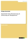 Title: Shareholder Value-Maximierung als Zielsetzung des Managements