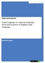 Title: Legal Language as a Special Language: Structural Features of English Legal Language