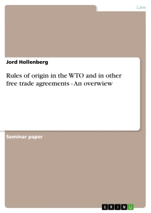 Title: Rules of origin in the WTO and in other free trade agreements - An overwiew