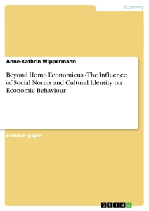 Title: Beyond Homo Economicus - The Influence of Social Norms and Cultural Identity on Economic Behaviour