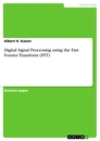 Title: Digital Signal Processing using the Fast Fourier Transform (FFT)