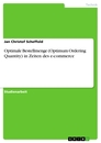Title: Optimale Bestellmenge (Optimum Ordering Quantity) in Zeiten des e-commerce