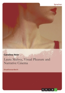 Title: Laura Mulvey, Visual Pleasure and Narrative Cinema