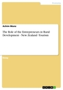 Title: The Role of the Entrepreneurs in Rural Development - New  Zealand -Tourism