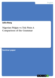 Title: Nigerian Pidgin vs. Tok Pisin: A Comparison of the Grammar