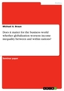 Title: Does it matter for the business world whether globalization worsens income inequality between and within nations?