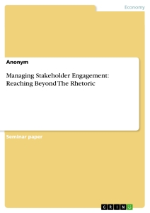 Title: Managing Stakeholder Engagement: Reaching Beyond The Rhetoric