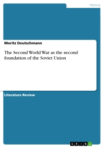 Title: The Second World War as the second foundation of the Soviet Union