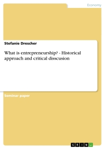 Title: What is entrepreneurship? - Historical approach and critical disscusion
