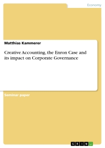 Title: Creative Accounting, the Enron Case and its impact on Corporate Governance