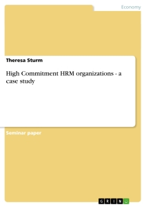 Title: High Commitment HRM organizations - a case study