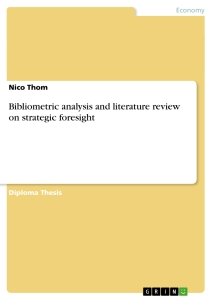 Title: Bibliometric analysis and literature review on strategic foresight