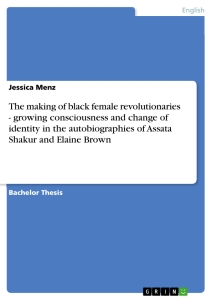 Title: The making of black female revolutionaries - growing consciousness and change of identity in the autobiographies of Assata Shakur and Elaine Brown