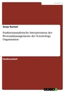 Title: Funktionsanalytische Interpretation des Personalmanagements der Scientology Organisation