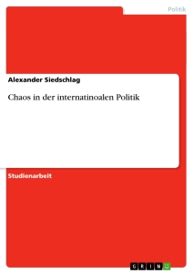 Titel: Chaos in der internatinoalen Politik