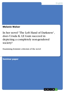 """Titel: In her novel """"The Left Hand of Darkness"""", does Ursula K. LE Guin succeed in depicting a completely non-gendered society?"""