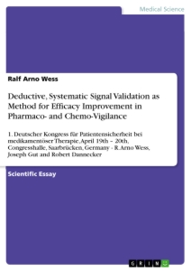 Titel: Deductive, Systematic Signal Validation as Method for Efficacy Improvement in Pharmaco- and Chemo-Vigilance