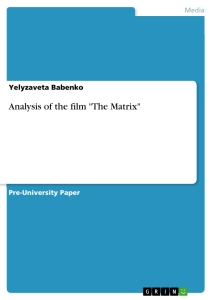 "Titel: Analysis of the film ""The Matrix"""