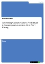 Titel: Celebrating Culinary Culture: Food Rituals in Contemporary American Short Story Writing
