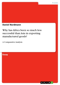 Titel: Why has Africa been so much less successful than Asia in exporting manufactured goods?