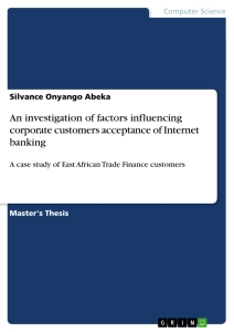 Title: An investigation of factors influencing corporate customers acceptance of Internet banking