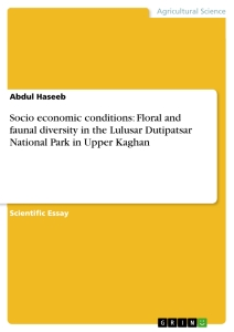 Titel: Socio economic conditions: Floral and faunal diversity in the Lulusar Dutipatsar National Park in Upper Kaghan
