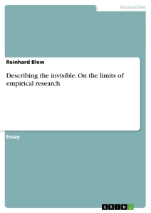 Titel: Describing the invisible. On the limits of empirical research