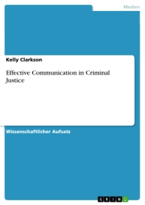 barriers to effective communication criminal justice Read this essay on effective communication in criminal justice settings come browse our large digital warehouse of free sample essays get the knowledge you need in.
