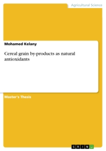 Titel: Cereal grain by-products as natural antioxidants