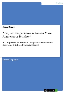 Titel: Analytic Comparatives in Canada. More American or Britisher?