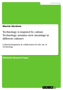 Titel: Technology is inspired by culture. Technology assumes new meanings in different cultures