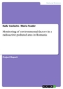 Titel: Monitoring of environmental factors in a radioactive polluted area in Romania